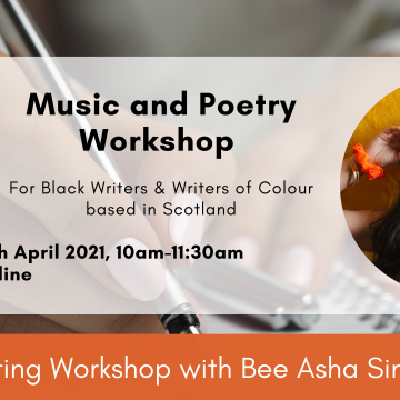 Music and poetry workshop - for Black writers and writers of colour based in Scotland. 10th April 2021, 10am-11:30am. Online