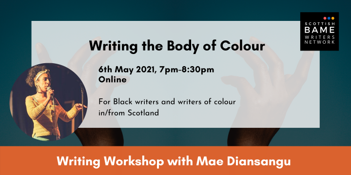 Writing Workshop: Writing the Body of Colour with Mae Diansangu – 6th May 2021