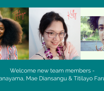 3 people on a green background, white text says 'Welcome new team members, Kelly Kanayama, Mae Diansangu and Titilayo Farukuoye!' Left: Titilayo smiles at the camera. They are a lightskinned Black person and are standing in a park, wearing a patterned jacket. Titi wears their hair in a big afro which is swaying in the wind. Middle: Kelly is smiling at the camera. She is an East Asian and Southeast Asian woman with glasses and black hair. Right: A photo of Mae Diansangu who is wearing gold hoop earrings. She smiles at the camera and she has curly hair.