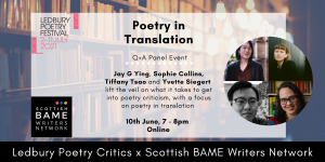 Poetry in Translation: Q&A Panel Event. Jay G Ying, Sophie Collins, Tiffany Tsao and Yvette Siegert lift the veil on what it takes to get into poetry criticism, with a focus on poetry in translation. 10th June, 7-8pm. Online.