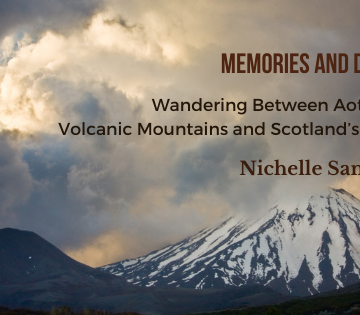 Text: Memories and Dreams: Wandering Between Aotearoa's Volcanic Mountains and Scotland's Munro - Nichelle Santagata. Image: a volcano (Mount Ngāuruhoe) in Aotearoa behind clouds at sunset.
