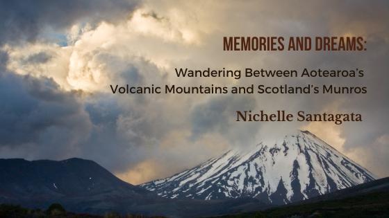 Memories and Dreams: Wandering Between Aotearoa's Volcanic Mountains and Scotland's Munros