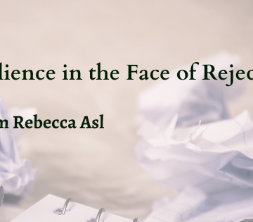 Resilience in the Face of Rejection. Nasim Rebecca Asl.