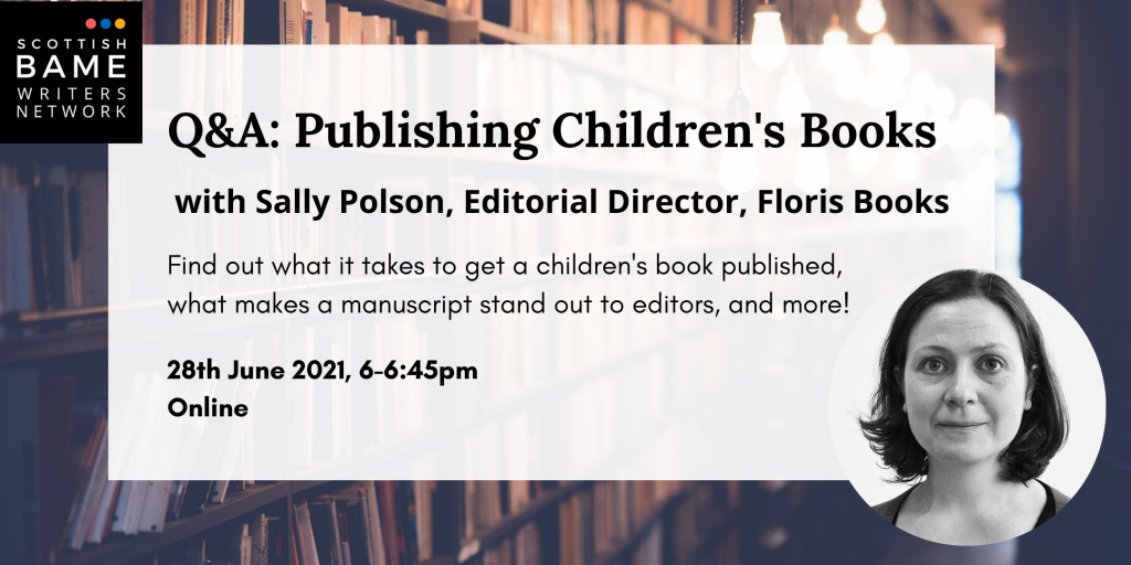 Black and white photo of a white woman. Q&A: Publishing Children's Books with Sally Polson, Editorial Director, Floris Books. Find out what it takes to get a children's book published, what makes a manuscript stand out to editors, and more! 28th June 2021, 6-6:45pm. Online.