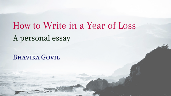 How to Write in a Year of Loss: A Personal Essay