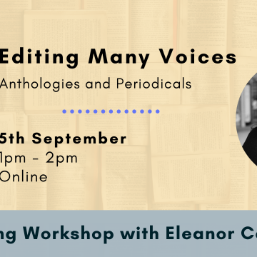 Background image: a series of pages with typed text. Image: A black-and-white photo of a woman with long hair smiling at the camera. Text: Editing Many Voices - Anthologies and Periodicals. 5th September, 1pm-2pm, Online. Editing Workshop with Eleanor Collins.