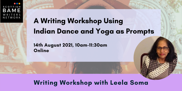 A Writing Workshop Using Indian Dance and Yoga as Prompts with Leela Soma – 14th August 2021