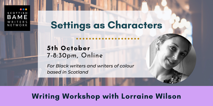 Settings as Characters with Lorraine Wilson – 5th October 2021