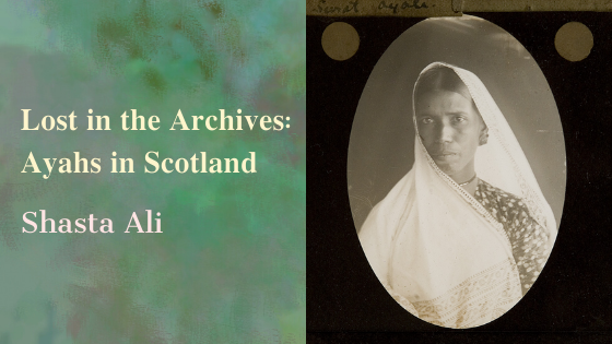 Lost in the Archives: Ayahs in Scotland
